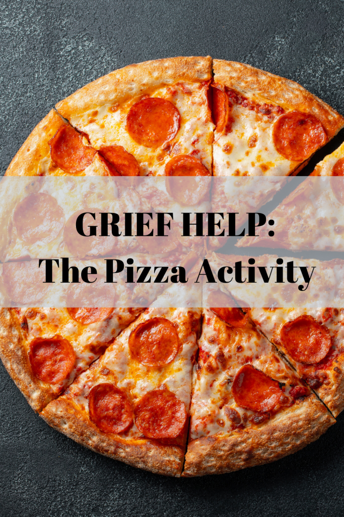 GRIEF HELP_ The Pizza Activity